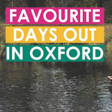 Favourite Days Out in Oxford