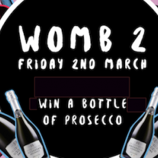 Win a bottle of Prosecco and free entry to Womb 2
